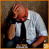 Pushing On by DJ Taz
