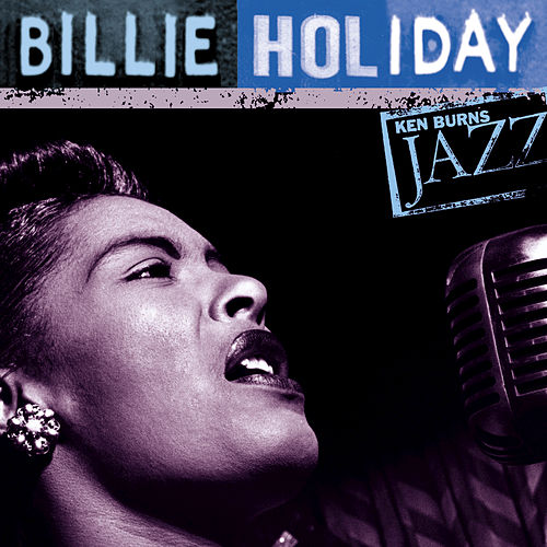 Ken Burns JAZZ Collection by Billie Holiday
