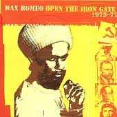 Open The Iron Gate 1973-1977 by Max Romeo