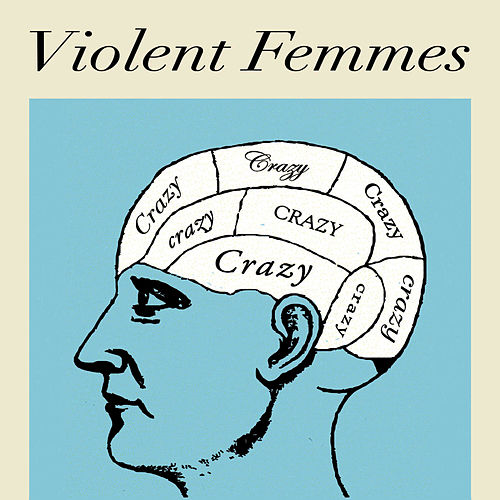 Crazy by Violent Femmes