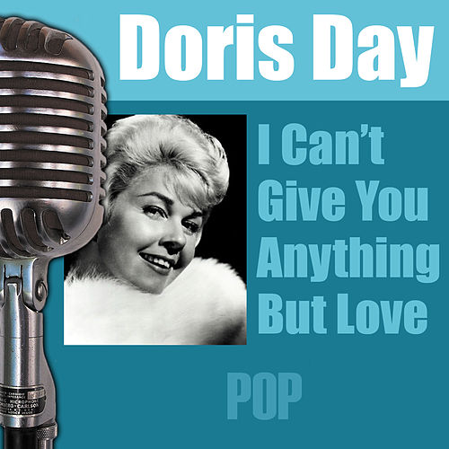 I Can't Give You Anything But Love by Doris Day