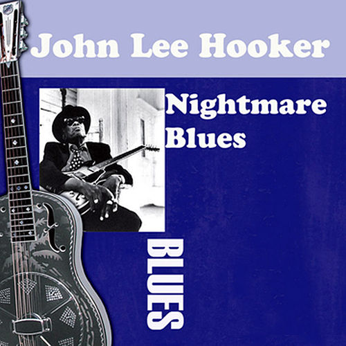 Nightmare Blues by John Lee Hooker