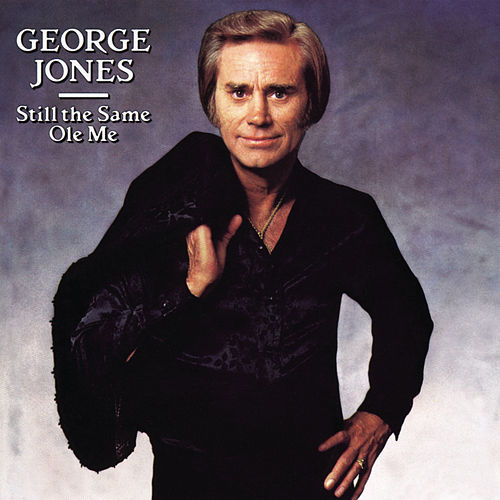 Still The Same Ole Me by George Jones