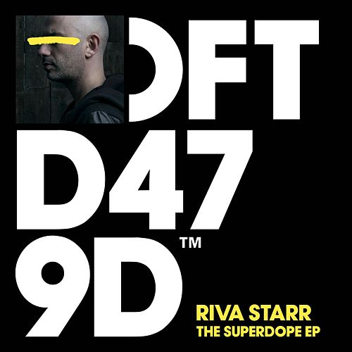 The Superdope EP by Riva Starr