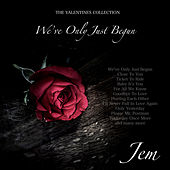 We've Only Just Begun - The Valentines Collection by Jem