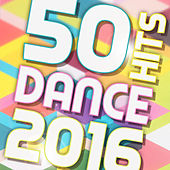 50 Hits Dance 2016 by Various Artists