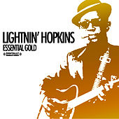 Essential Gold [Digitally Remastered] by Lightnin' Hopkins