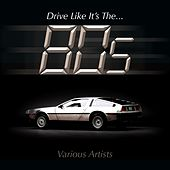 Drive Like It's The 80s von Various Artists