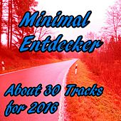 Minimal Entdecker (About 30 Tracks for 2016) by Various Artists