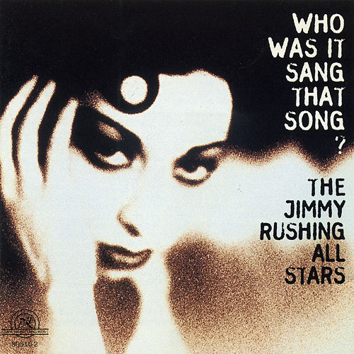 Who Was It Sang That Song? by Jimmy Rushing