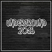 Underground 2016 by Various Artists