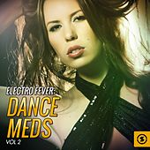 Electro Fever: Dance Meds, Vol. 2 by Various Artists