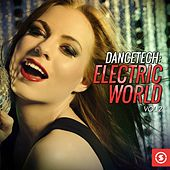 Dancetech: Electric World, Vol. 2 by Various Artists