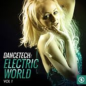 Dancetech: Electric World, Vol. 1 by Various Artists