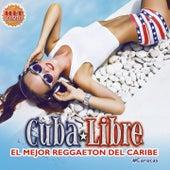 Cuba Libre: El Mejor Reggaeton del Caribe (Caracas) von Various Artists