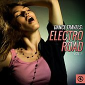 Dance Travels, Electro Road, Vol. 1 by Various Artists