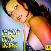 Racing Club Waves by Various Artists