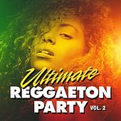 Ultimate Reggaeton Party, Vol. 2 by Various Artists