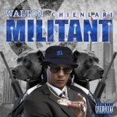 Militant by Walton