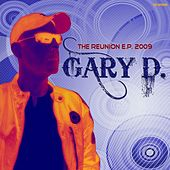 The Reunion Ep (2009) by Gary D.