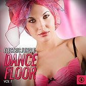 Electric Jungle: Dance Floor, Vol. 1 by Various Artists