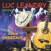 Bèktéw (Album dédicace) by Luc Leandry
