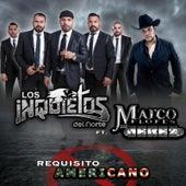 Requisito Americano (feat. Marco Flores Y La Numero 1 Banda Jerez) by Los Inquietos Del Norte
