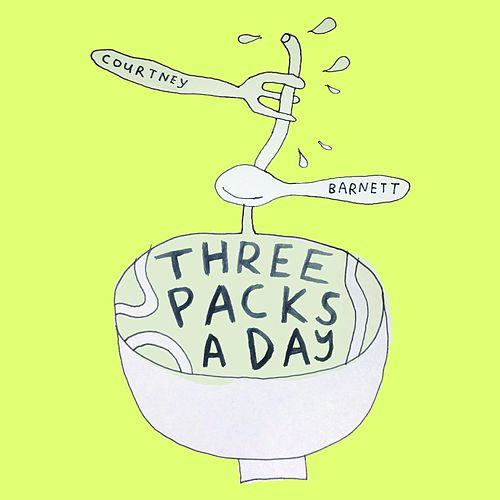 Three Packs a Day by Courtney Barnett