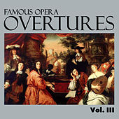 Famous Opera Overtures, Vol. III by Various Artists