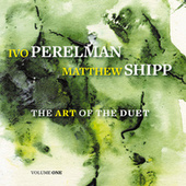 The Art of the Duet, Vol. 1 by Matthew Shipp
