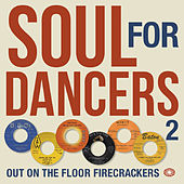 Soul for Dancers 2: Out on the Floor Firecrackers von Various Artists