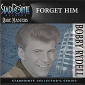 Forget Him (Re-Recorded Version) by Bobby Rydell