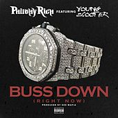 Buss Down (feat. Young Scooter) - Single by Philthy Rich