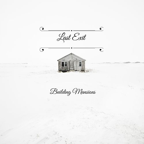 Buliding Mansions - EP by Last Exit