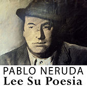 Lee Su Poesia by Pablo Neruda