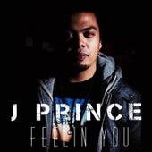 Feelin' You (feat. Marvyn) by J. Prince