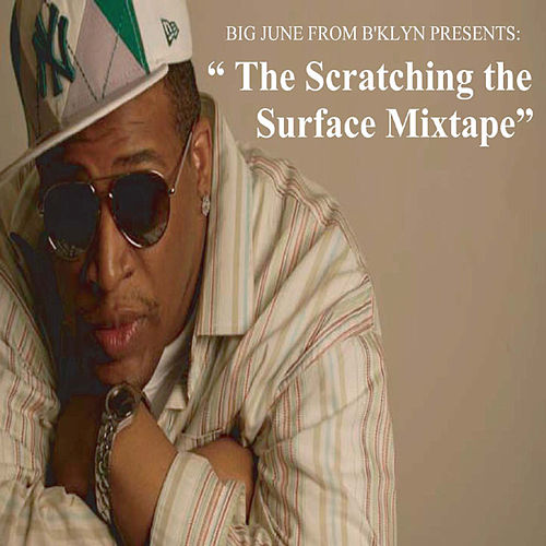 Scratching the Surface by Big June