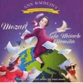 Mozart the Miracle Maestro by Ann Rachlin