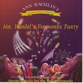 Mr. Handel's Fireworks Party by Ann Rachlin
