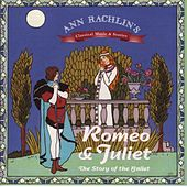 Romeo and Juliet - The Story of the Ballet by Ann Rachlin