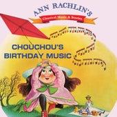 Chouchou's Birthday Music by Ann Rachlin