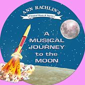 A Musical Journey to the Moon by Ann Rachlin