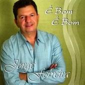 E Bom E Bom by Jorge Ferreira