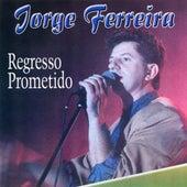 Regresso Prometido by Jorge Ferreira