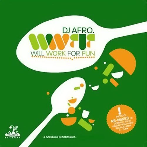 Will work for fun by DJ Afro