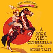A Wild West Cinderella and other Tales by Ann Rachlin
