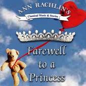 Farewell To A Princess by Ann Rachlin