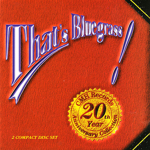 That's Bluegrass! CMH Records' 20th Anniversary Collection by Various Artists