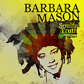 Soulful Truth [Digitally Remastered] by Barbara Mason