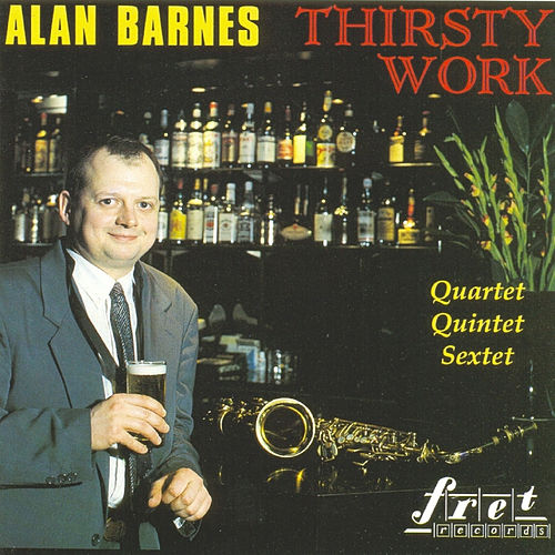 Thirsty Work by Alan Barnes